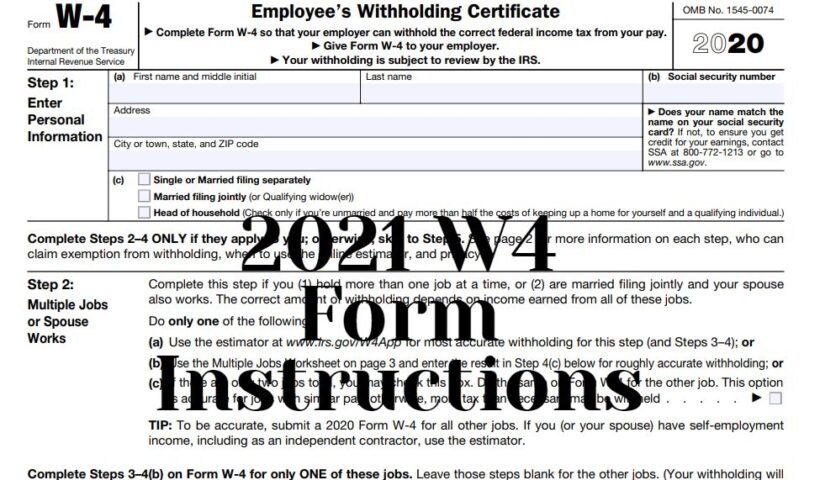 Employee's Withholding Certificate of Form W-4& How to fill Out a New Form W-4 in 2021